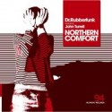 Dr. Rubberfunk/NORTHERN COMFORT 12""