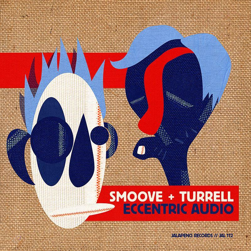 Smoove & Turrell/ECCENTRIC AUDIO LP