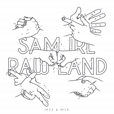 Sam Irl/RAW LAND DLP