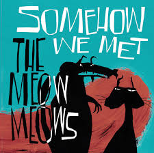 Meow Meows/SOMEHOW WE MET (COLOR) LP