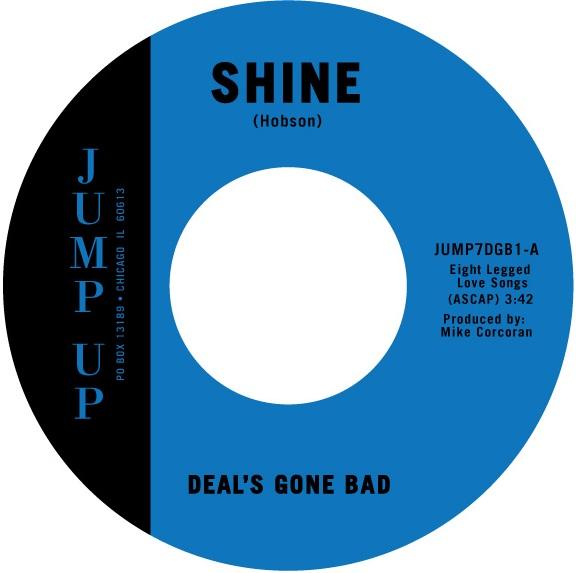 "Deal's Gone Bad/SHINE & LODI 7"""