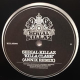 Serial Killaz/KILLA CLASH (ANNIX RX) 12""