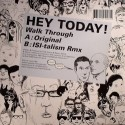 Hey Today/WALK THROUGH 12""