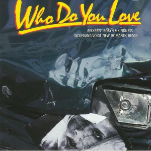Robyn/WHO DO YOU LOVE (W. VOIGT RMX) 12""