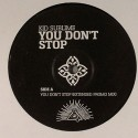 Kid Sublime/YOU DON'T STOP 12""