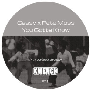 Cassy & Pete Moss/YOU GOTTA KNOW 12""