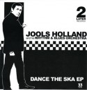 Jools Holland/DANCE THE SKA EP 7""