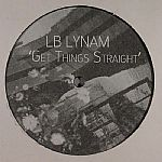 LB Lynam/GET THINGS STRAIGHT 12""