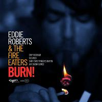 Eddie Roberts & Fire Eaters/BURN! LP