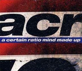 A Certain Ratio/MIND MADE UP  CD