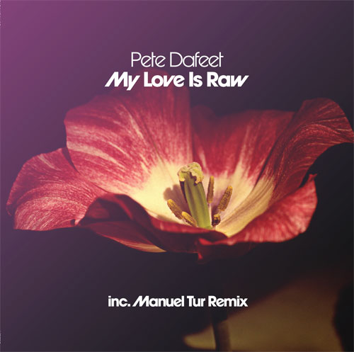 """Pete Dafeet/MY LOVE IS RAW 12"""""""