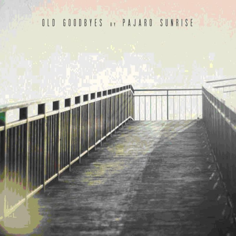 Pajaro Sunrise/OLD GOODBYES  LP