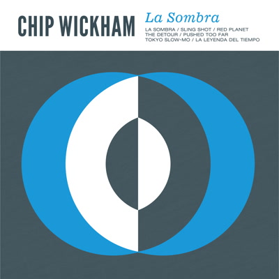 Chip Wickham/LA SOMBRA LP