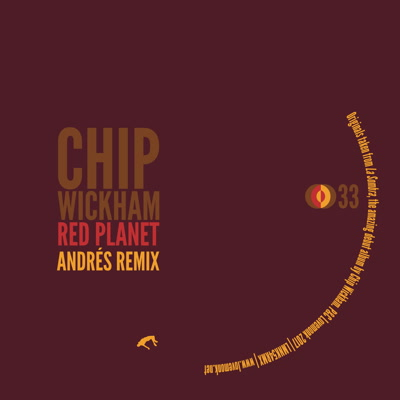 Chip Wickham/RED PLANET (ANDRES RMX) 12""
