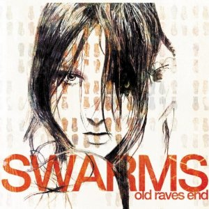 Swarms/OLD RAVES END DLP + CD