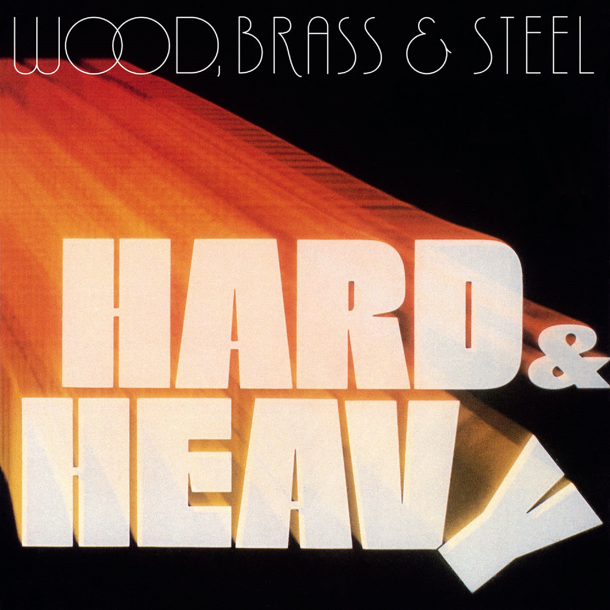 Wood, Brass & Steel/HARD & HEAVY LP