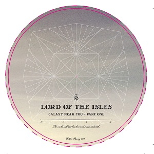 Lord Of The Isles/GALAXY NEAR YOU #1 12""