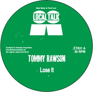 Tommy Rawson/LOSE IT 12""