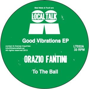 """Orazio Fantini/GOOD VIBRATIONS 12"""""""