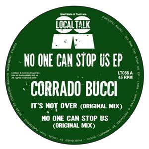 """Corrado Bucci/NO ONE CAN STOP US EP 12"""""""