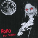 PoPo/KILL TONIGHT (RED VINYL) 7""