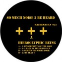Hieroglyphic Being/SO MUCH NOISE... D12""