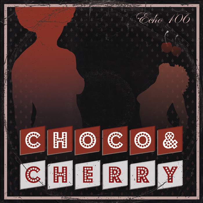 Echo 106/CHOCO & CHERRY CD