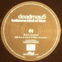 Deadmau5/BOT & SOME KIND OF BLUE 12""