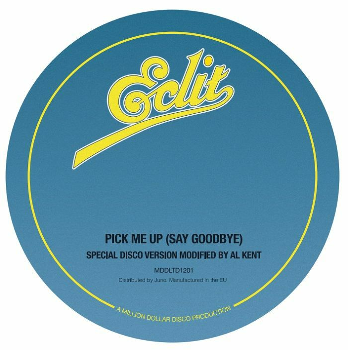 Al Kent/PICK ME UP (SAY GOODBYE) 12""