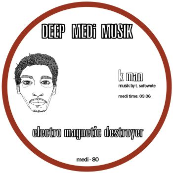K Man/ELECTRO MAGNETIC DESTROYER 12""