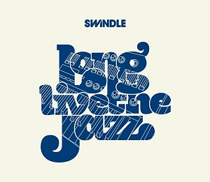 Swindle/LONG LIVE THE JAZZ DLP