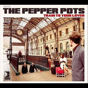 Pepper Pots/TRAIN TO YOUR LOVER CD
