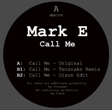 Mark E/CALL ME (TENSNAKE/DIXON RMX) 12""