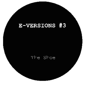 E-Versions/#3 THE SHOE (MARK E EDIT) 12""