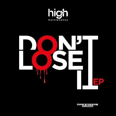 """High Maintenance/DON'T LOSE IT EP D12"""""""