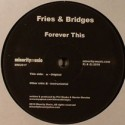 Fries & Bridges/FOREVER THIS  12""