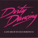 Ruckus Roboticus/DIRTY DANCING MIX CD