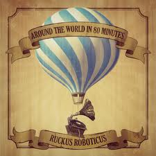 Ruckus Roboticus/AROUND THE WORLD.. CD