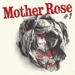 Mother Rose/MOTHER ROSE #1 12""