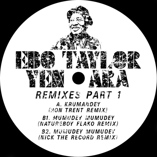 Ebo Taylor/YEN ARA REMIXES PART 1 12""