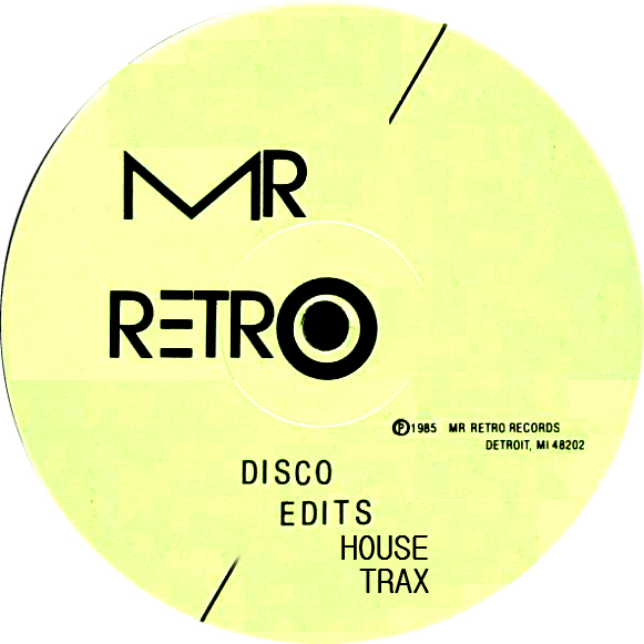 "Mr. Retro/DISCO EDITS HOUSE TRAX 12"""