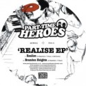 Part Time Heroes/REALISE EP 12""