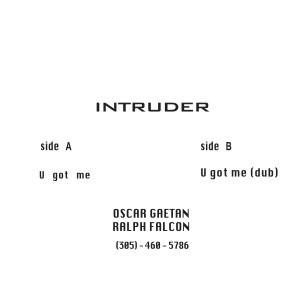 """Intruder/U GOT ME 12"""""""