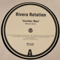 Rivera Rotation/ANOTHER MAN(MALENTE) 12""