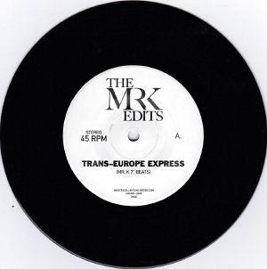 """Mr. K/TRANS EUROPE EXPRESS 7"""""""