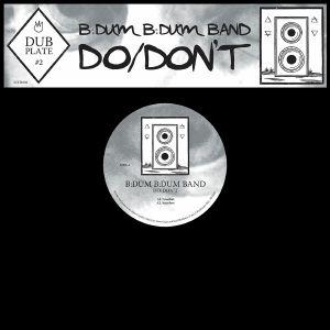 """B:Dum B:Dum Band/DO-DON'T 10"""""""