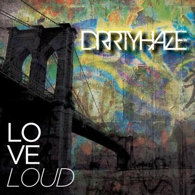 Drrtyhaze/LOVE LOUD CD