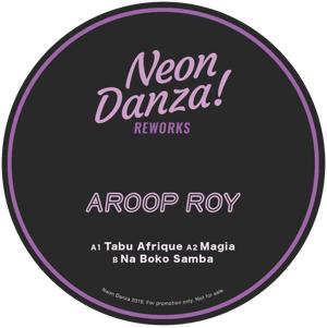 """Aroop Roy/NEON DANZA REWORKS 12"""""""