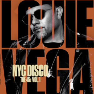 Louie Vega/NYC DISCO: THE 45s V1 3 x 7""