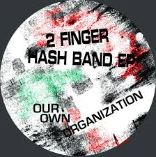 Our Own Organization/2 FINGER HASH...12""